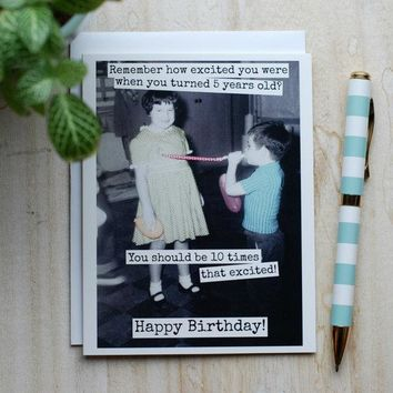 How Excited You Were When You Turned 5 Years Old Should Be 10 Times That Excited! Funny Vintage Style Happy Birthday Card FREE SHIPPING