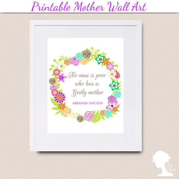 Printable Wall Art 8x10 - Abraham Lincoln Quote Godly Mother with Vintage Flowers in a Round Frame