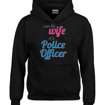 I Am The Wife Of A Police Officer - Hoodie