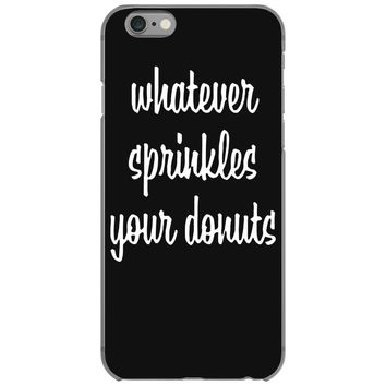 whatever sprinkles your donuts iPhone 6/6s Case