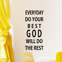 Religious Home Decor Vinyl Wall Decal Lettering Everyday do your Best God will do the rest