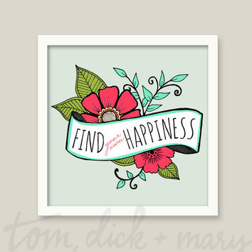 Find Your Own Happiness - Art Print - 6 x 6, 8 x 8, 10 x 10, 13 x 13