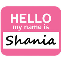 Shania Hello My Name Is Mouse Pad