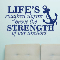 Strength of Anchors Quote   Vinyl Wall Lettering   Nautical Decal