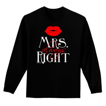 - Mrs Always Right Adult Long Sleeve Dark T-Shirt