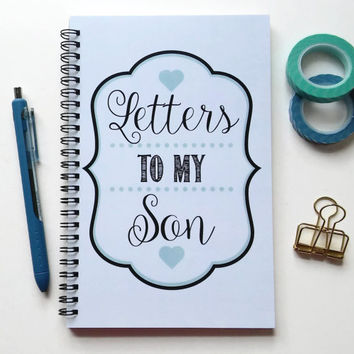 Writing journal, spiral notebook, sketchbook, diary, bullet journal, cute journal, newborn gift, baby, blank lined grid - Letters to my son