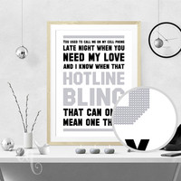 "Wall art decor Giclée print, Drake quote from the song song ""Hotline Bling"""