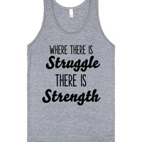 where there is struggle there is strength | Tank Top | SKREENED
