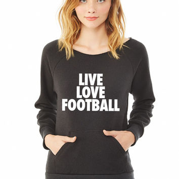 Live Love Football ladies sweatshirt