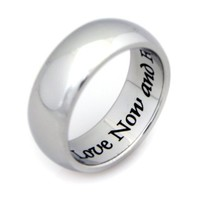 LOVE NOW AND FOREVER - High quality etched stainless steel ring. Hypo-allergenic. Inspirational Relationship Jewelry Wedding Band / Wedding Ring / Promise Ring.: Jewelry