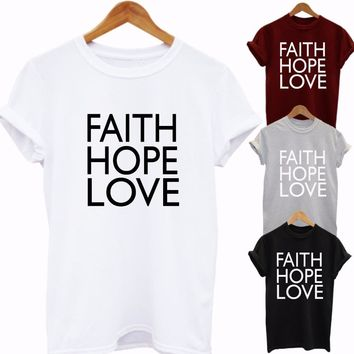 FAITH HOPE LOVE Print Women tshirts Cotton Casual Funny t shirt For Lady Top Tee Hipster Yong Wear Drop Ship Tumblr Z-545
