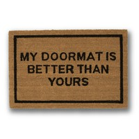 Better Than Yours Coir Doormat