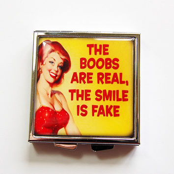 Funny pill case, Funny Pill box, 4 Sections, Humor, Square Pill case, pill case for purse, The boobs are real the smile is fake  (4123)