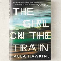 The Girl On The Train: A Novel By Paula Hawkins - Assorted One
