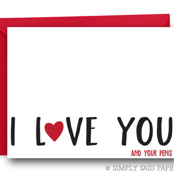 Naughty Valentine's Card - I Love you! and your P*nis  - love card, greeting card, anniversary card, naughty card, sexy card for him