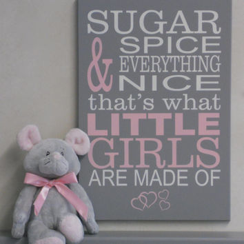 Sugar and Spice and Everything Nice What Little Girls Are Made Of, Sign Painted in Pink and Gray, Nursery Wall Decor Quote, Subway Wall Art