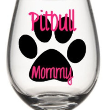 Pit Bull Mommy Paw Print Wine Glass - Dog lovers Wine Glass