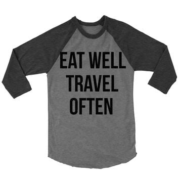 Eat Well Travel Often Baseball Shirt