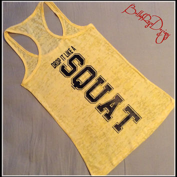 Drop It Like A Squat Super Cute and Fun Womens Fitness Tank Top Fitness Burnout Tank Top Womens Crossfit Tank. Fitness Tank Workout Tank