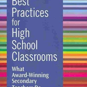 More Best Practices for High School Classrooms: What Award-Winning Secondary Teachers Do: More Best Practices for High School Classrooms