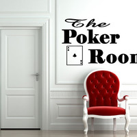 Nice Gift  Wall Vinyl Sticker Decals Mural Art Decor Games The Poker Room Quote Sign 441