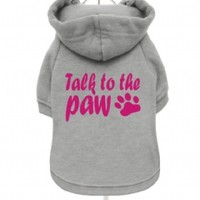 """Talk To The Paw"" Fleece-Lined Dog Hoodie / Sweatshirt 