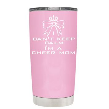 Can't Keep Calm, I'm a Cheer Mom on Pretty Pink 20 oz Tumbler Cup