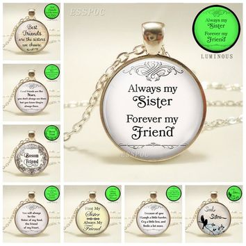 Always My Sister, Forever My Friend Necklace, Sister, Best Friends Glass Pendant Friendship Gift Women Glow In The Dark Necklace