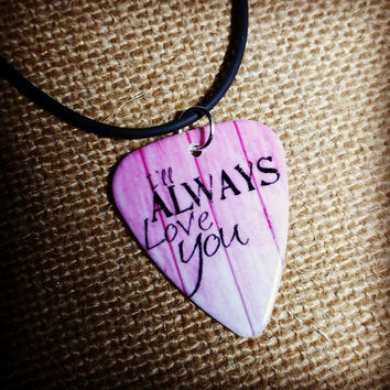 I'll Always Love You pink ombre wood design guitar pick necklace or keychain jewelry for country southern girl or boy guy love always gift