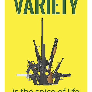 Variety Is The Spice Of Life Sign - Gun Right 2nd Amendment Signs