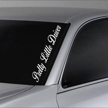 Pretty Little Driver Car Truck Window Windshield Lettering Decal Sticker