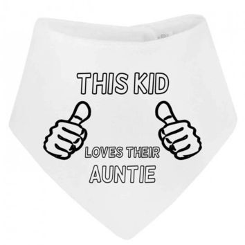 This Kid Loves Their Auntie Thumbs Up Bandana  Baby Bib