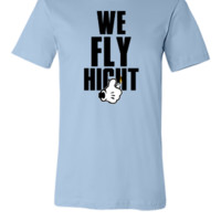 we fly hight 6 - Unisex T-shirt
