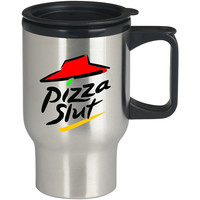 Pizza Slut New For Stainless Travel Mug *