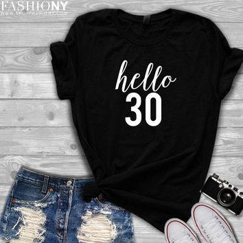 MORE STYLES! Hello 30, 30th Birthday, Funny Graphic Tees, Tank-Tops & Sweatshirts