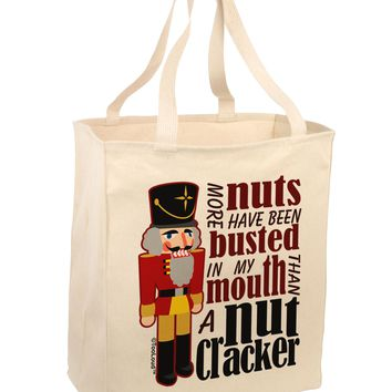 More Nuts Busted - My Mouth Large Grocery Tote Bag by TooLoud