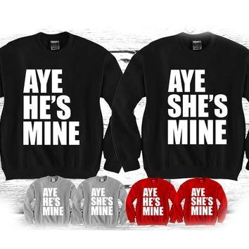 "Aye He's Mine - She's Mine ""Cute Couples Matching Crewnecks"""