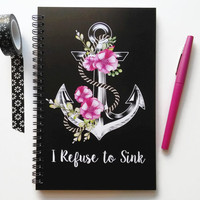 Writing journal, spiral notebook, bullet journal, cute notebook, floral anchor, black sketchbook, blank lined grid - I refuse to sink