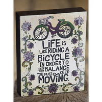 LIFE IS LIKE RIDING A BICYCLE ART & SOUL WOOD BLOCK