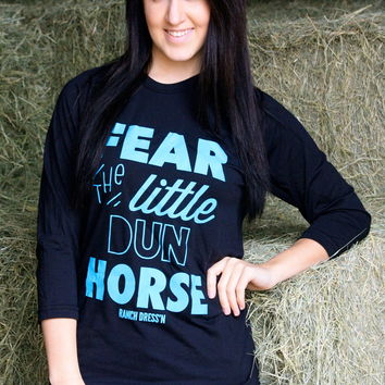 FEAR THE LITTLE DUN HORSE (BLACK BASEBALL T)