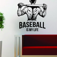 Baseball is My Life Sports Design Decal Sticker Wall Vinyl Art Decor Home