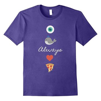 Punny Orca I Whale Always Love Pizza T-Shirt - Pun Intended