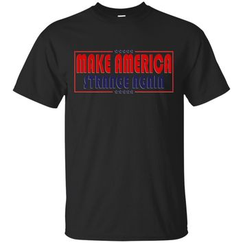 Make America Strange Again (Funny T Shirt politics)