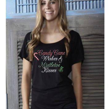 Candy Cane Wishes and Mistletoe Kisses- Christmas -  Flowy Dolman TShirt
