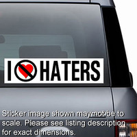 I Hate Haters Sticker