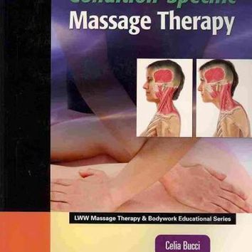 Condition-Specific Massage Therapy (Lww Massage Therapy & Bodywork Educational Series)