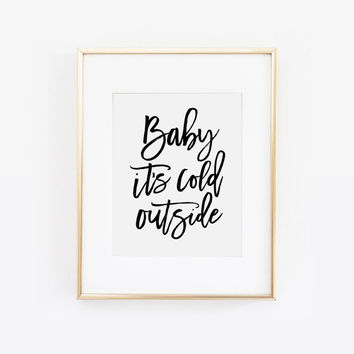 Baby Its Cold Outside, Baby Its Cold Outside Print, Christmas Print, Christmas Art, Christmas Printable, Christmas Decor, Printable Art