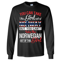 You Can Take The Girl Out Of Norway But You Cannot Take The Norwegian Out Of This Girl - Long Sleeve T-Shirt
