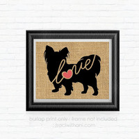 Papillon Love - Burlap Printed Wall Art, Silhouette, Dog, Wall Art, Rustic, Typography, Puppy, Dog Lover, Gift, Breed, Toy