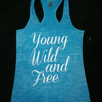 Young Wild and Free Tank Top Burnout Racerback Gym Running Workout You Choose Size & Colors